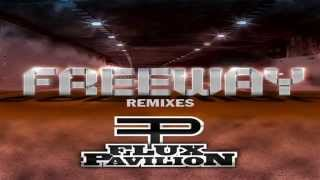 Flux Pavilion - Freeway (Flux Pavilion & Kill The Noise Remix)