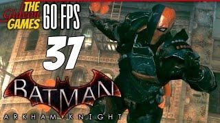 Прохождение Batman: Arkham Knight на Русском (Рыцарь Аркхема)[PС|60fps] - Часть 37 (Дефстроук)