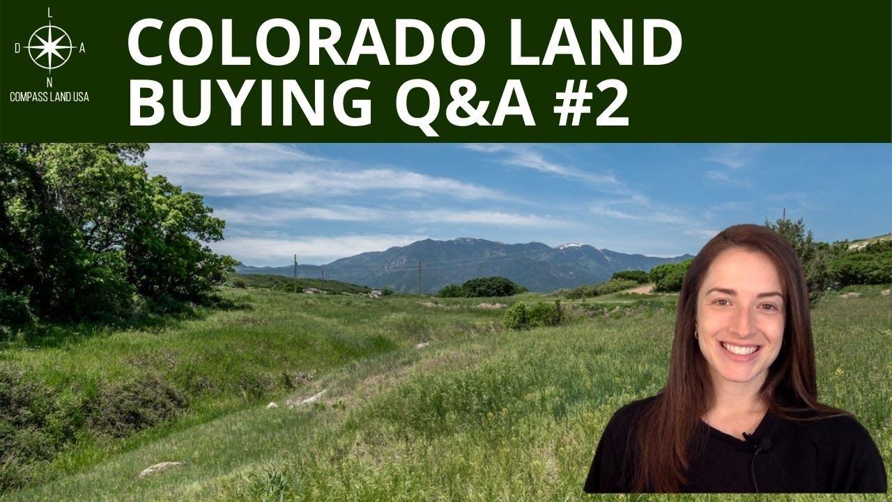 Colorado Land Buying Questions   Q&A #2