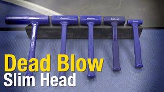 Dead Blow Slim Head Hammer - Dead Blow Hammers for EVERY JOB! Eastwood