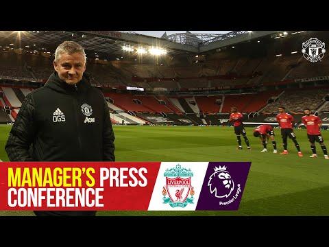 Manager's Press Conference | Manchester United v Liverpool | Ole Gunnar Solskjaer | Premier League