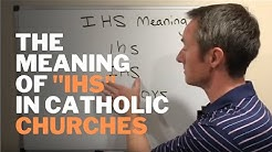 The Meaning of IHS in Catholic Churches