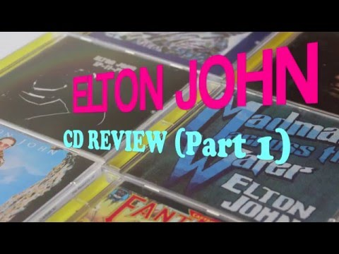 ELTON JOHN CD REVIEW (Part 1)