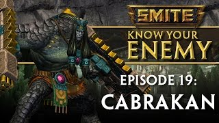 SMITE Know Your Enemy #19 - Cabrakan