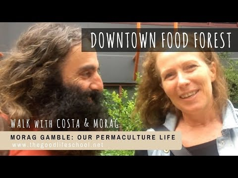 Downtown Food Forest Walkabout: Morag Gamble and Costa Georgiadis in Melbourne