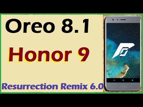 Stable Oreo 8 1 For Huawei Honor 9 (Resurrection Remix v6 0) Official  Update and Review