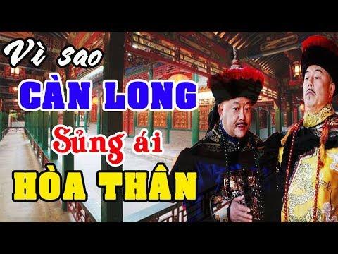 HÒA THÂN Vương - Giải Mã 7 Nguyên Nhân Khiến CÀN LONG Sủng Ái HÒA THÂN Hơn Cả Phi Tần