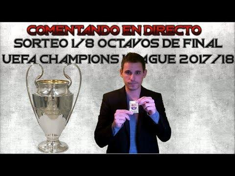 COMENTANDO EN VIVO | SORTEO 1/8 OCTAVOS DE FINAL UEFA CHAMPIONS LEAGUE 2017/18
