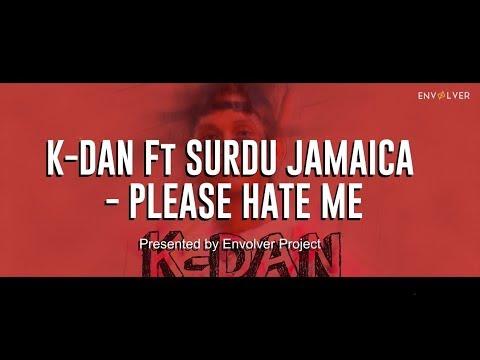 K-DAN Ft SURDU JAMAICA - PLEASE HATE ME! (Lyric Video)