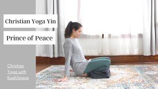 Christian Yin Yoga: Praỳing the Names of God - Prince of Peace