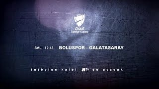 Boluspor - Galatasaray karşılaşması 22 Ocak Salı 19.45'te atv'de!