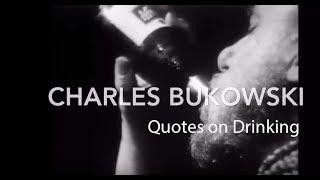 Charles Bukowski On Drinking