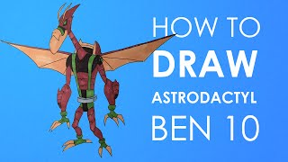 How to draw Astrodactyl - Ben 10 Omniverse