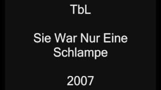 tbl sie war nur eine schlampe 2007