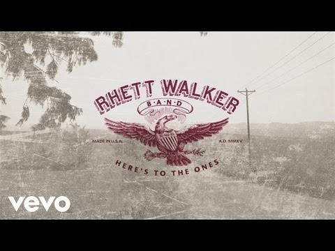 Rhett Walker Band - Here's to the Ones (Official Lyric Video)