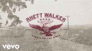 Repeat youtube video Rhett Walker Band - Here's to the Ones (Official Lyric Video)