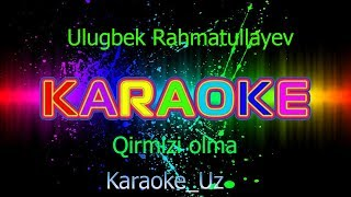 Ulugbek Rahmatullayev Qirmizi olma Karoke Uz