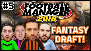 FANTASY DRAFT WITH TRUE GEORDIE, SEB & SAUNDERS! #5 - FOOTBALL MANAGER 2016