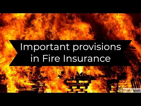 Important Provisions Of Fire Insurance