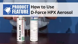 D-Force HPX Aerosol Product Review & Application
