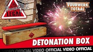 Detonation Box - Barely Legal vuurwerk - Vuurwerktotaal [OFFICIAL VIDEO]