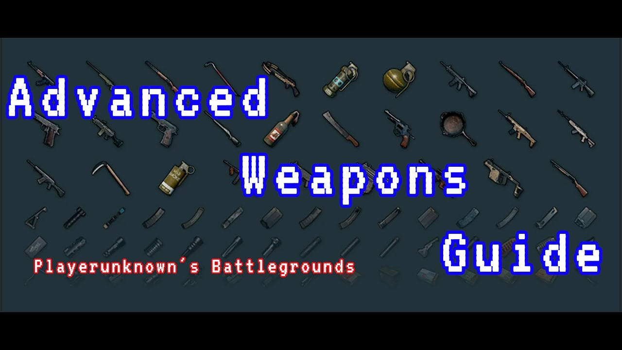 Playerunknown S Battlegrounds Weapons: Advanced Weapons Guide (AR/SMG)