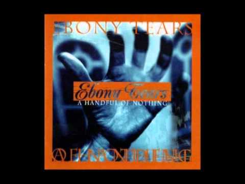 Ebony Tears - A Handful Of Nothing (Full Album)