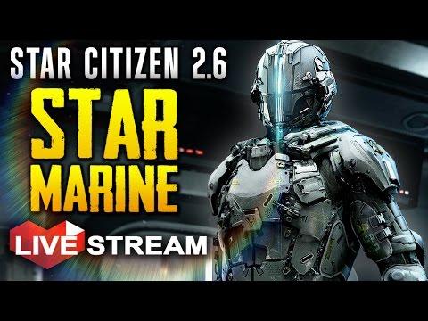 STAR CITIZEN 2.6   Star Marine FPS Combat & DRAKE CATERPILLAR Gameplay