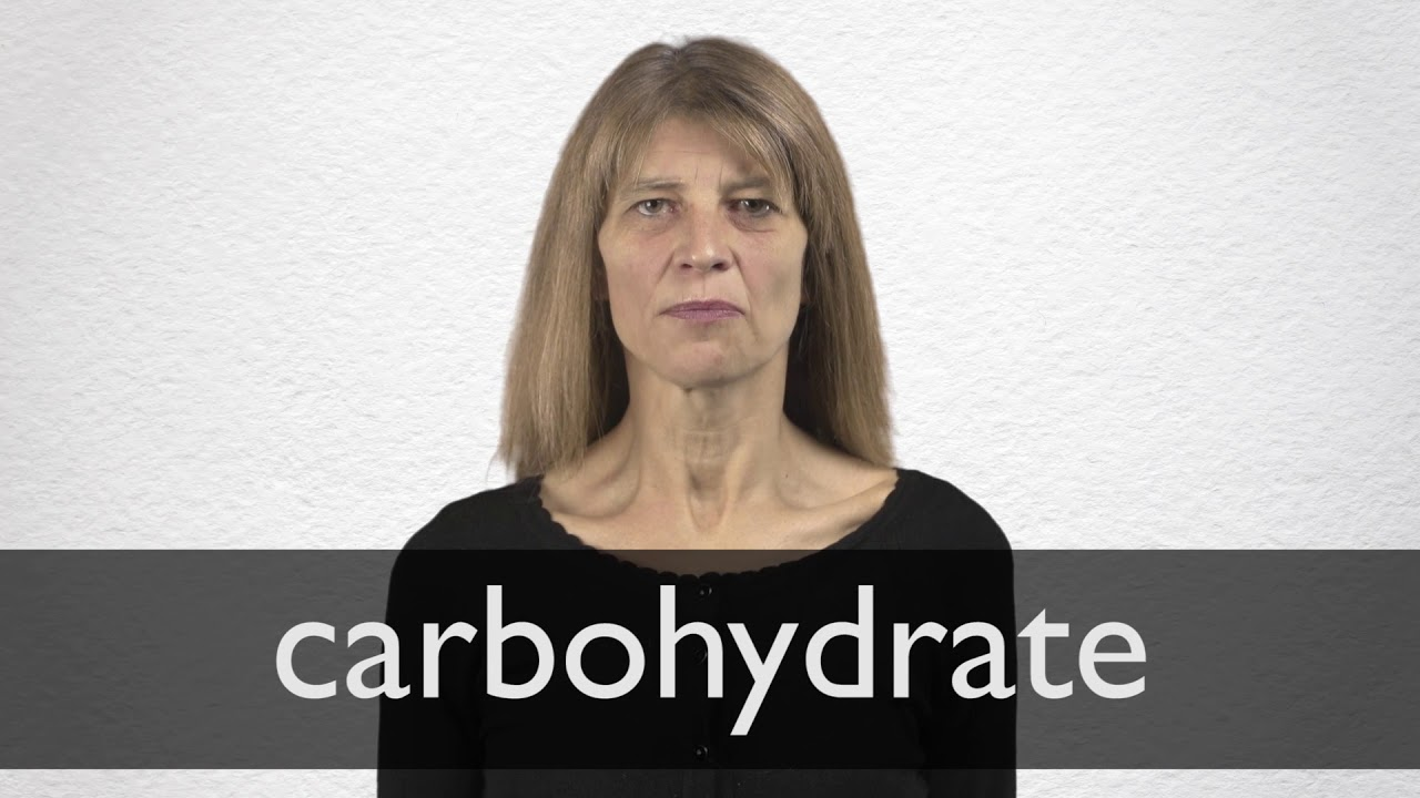 How to pronounce CARBOHYDRATE in British English