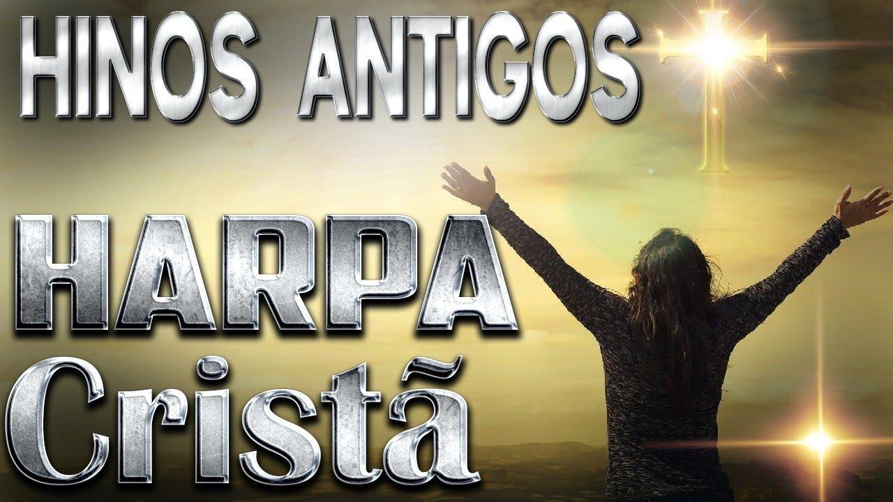 Hinos Antigos - Harpa Cristã || Que Não Se Ouvem Mais