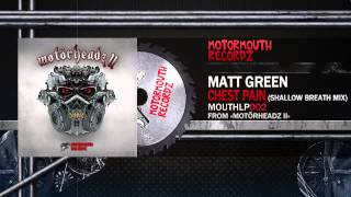 Matt Green - Chest Painz (Shallow Breath Mix) [Motormouth Recordz]