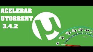 Como Configurar El Utorrent 3.4.2 Para Descargar Más Rápido Y Consejos Para Las Descargas Pesadas