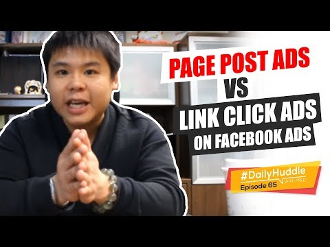 Daily Huddle - Ep 65 | Page Post Ads VS Link Click Ads On Facebook Ads
