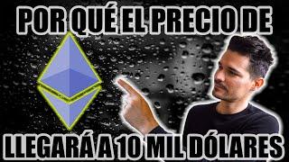 Precio de Ethereum a 10 mil dolares. 50X tu inversión.