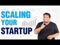 Scaling your Startup - One step at a Time