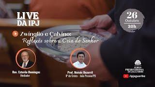 [LIVE] Zwínglio e Calvino: Reflexões Sobre a Ceia do Senhor   Prof. Moisés Bezerril