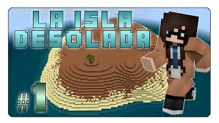 La Isla Desolada - Parte 1 - Survival map Minecraft