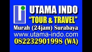 (WA) 082232901998, TOUR AND TRAVEL SURABAYA, UTAMA INDO, http://www.utama-indo.com