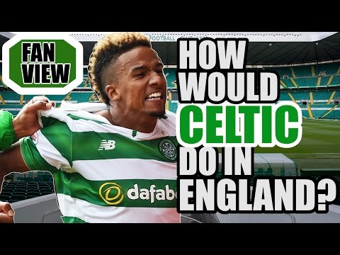 Where Would Celtic Finish In England?