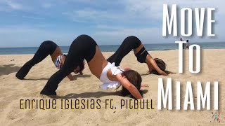 Move To Miami - Enrique Iglesias ft. Pitbull | Dance Choreography | Tanya X Sofia X Sofie