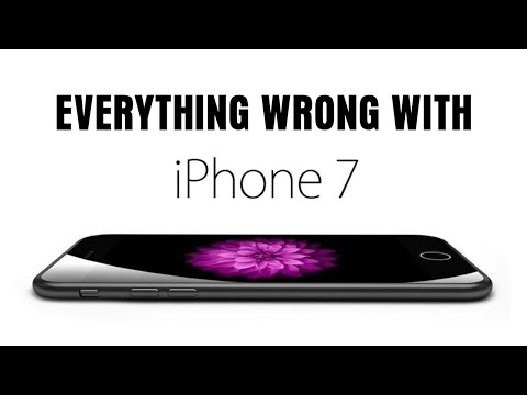 Everything Wrong With iPhone 7