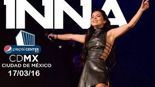 INNA  live concert @PepsiCenterWTC México City 2016