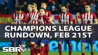 Champions League Rundown | Soccer Picks & Predictions | Tues 21st Feb