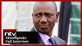 #RutoSpeaks || DP Ruto's Full Interview on NTV Kenya