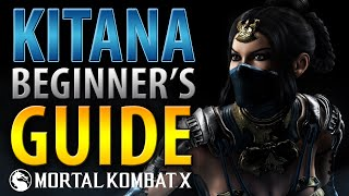 KITANA Beginner's Guide - Mortal Kombat X - All You Need To Know!