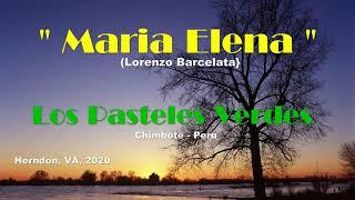"""LOS PASTELES VERDES - """"Maria Elena"""""""