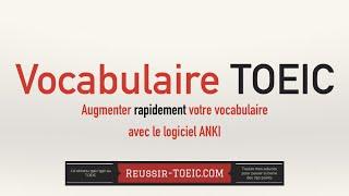 Vocabulaire TOEIC : Améliorez votre score au TOEIC grâce à ANKI (tutoriel ANKI)