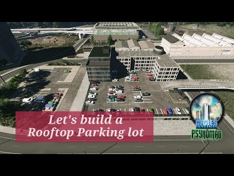 Cities Skylines - Let's build a Rooftop Parking lot