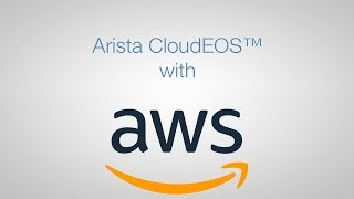 Arista CloudEOS™ with Amazon Web Services