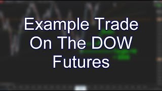Example Trade On The DOW Futures; www.SlingshotFutures.com